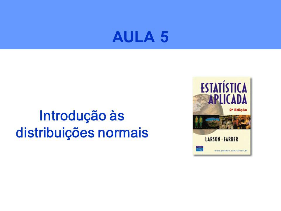 Introdução às distribuições normais AULA 5