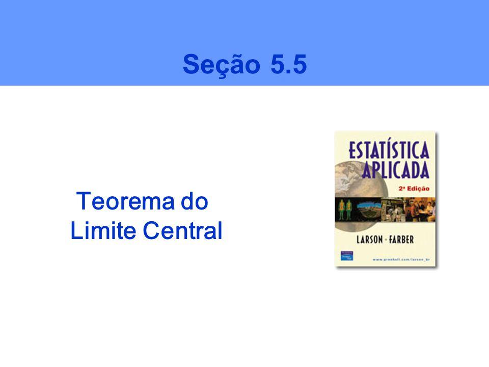 Teorema do Limite Central Seção 5.5