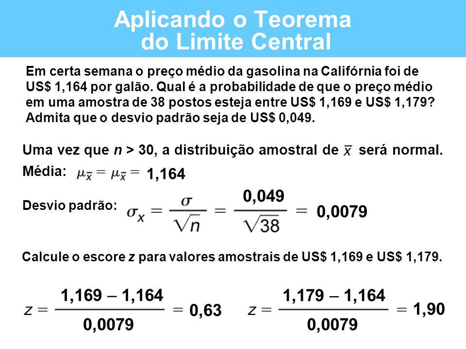Aplicando o Teorema do Limite Central Em certa semana o preço médio da gasolina na Califórnia foi de US$ 1,164 por galão. Qual é a probabilidade de qu