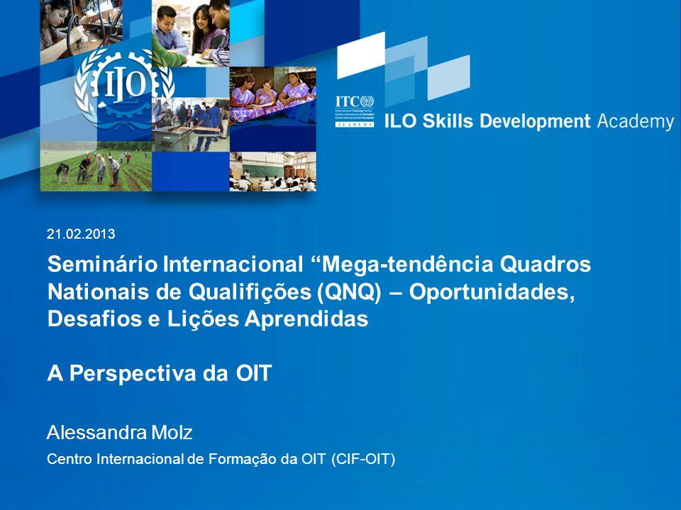 """Seminário Internacional """"Mega-tendência Quadros Nationais de Qualifições (QNQ) – Oportunidades, Desafios e Lições Aprendidas A Perspectiva da OIT Ales"""