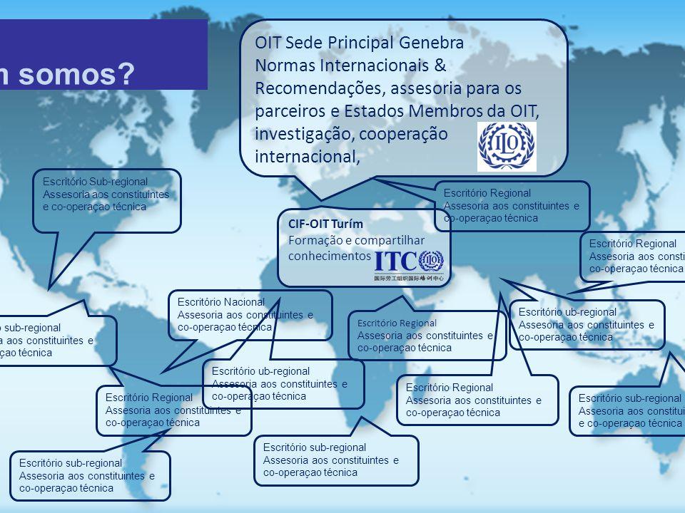 CIF-OIT Turím Formação e compartilhar conhecimentos OIT Sede Principal Genebra Normas Internacionais & Recomendações, assesoria para os parceiros e Es