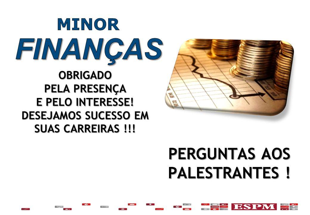 OBRIGADO PELA PRESENÇA E PELO INTERESSE! DESEJAMOS SUCESSO EM SUAS CARREIRAS !!! PERGUNTAS AOS PALESTRANTES !