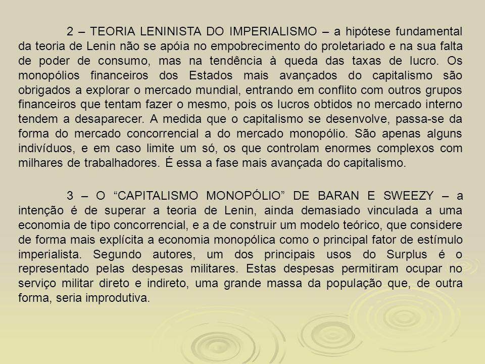 """3 – O """"CAPITALISMO MONOPÓLIO"""" DE BARAN E SWEEZY – a intenção é de superar a teoria de Lenin, ainda demasiado vinculada a uma economia de tipo concorre"""