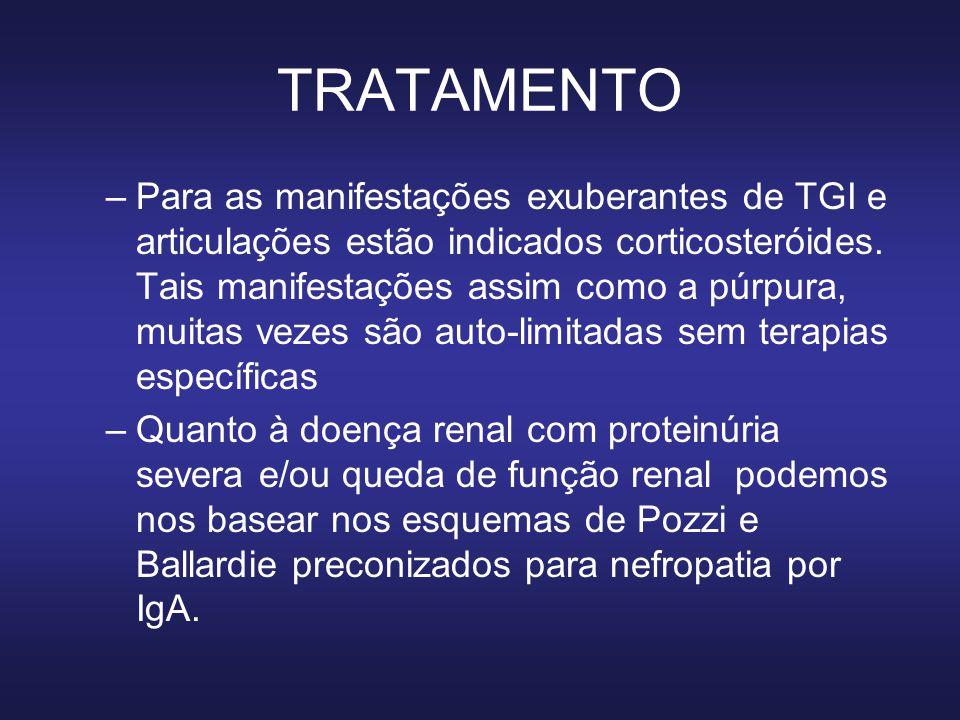 TRATAMENTO –Para as manifestações exuberantes de TGI e articulações estão indicados corticosteróides.