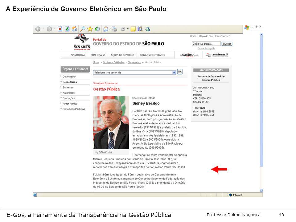 Programa de Desenvolvimento Gerencial Professor Dalmo Nogueira E-Gov, a Ferramenta da Transparência na Gestão Pública 43 A Experiência de Governo Eletrônico em São Paulo