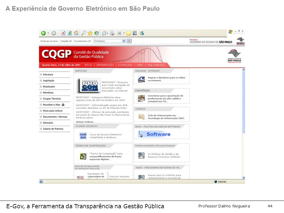 Programa de Desenvolvimento Gerencial Professor Dalmo Nogueira E-Gov, a Ferramenta da Transparência na Gestão Pública 44 A Experiência de Governo Eletrônico em São Paulo