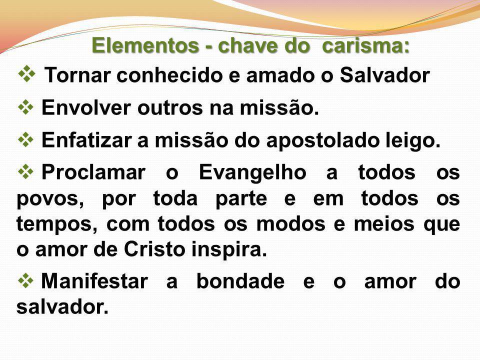  Tornar conhecido e amado o Salvador  Envolver outros na missão.