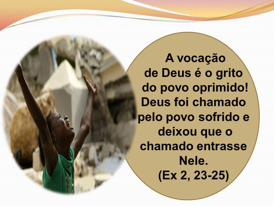 A vocação de Deus é o grito do povo oprimido.