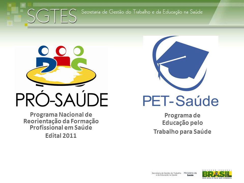 Programa Nacional de Reorientação da Formação Profissional em Saúde Edital 2011 Programa de Educação pelo Trabalho para Saúde 63
