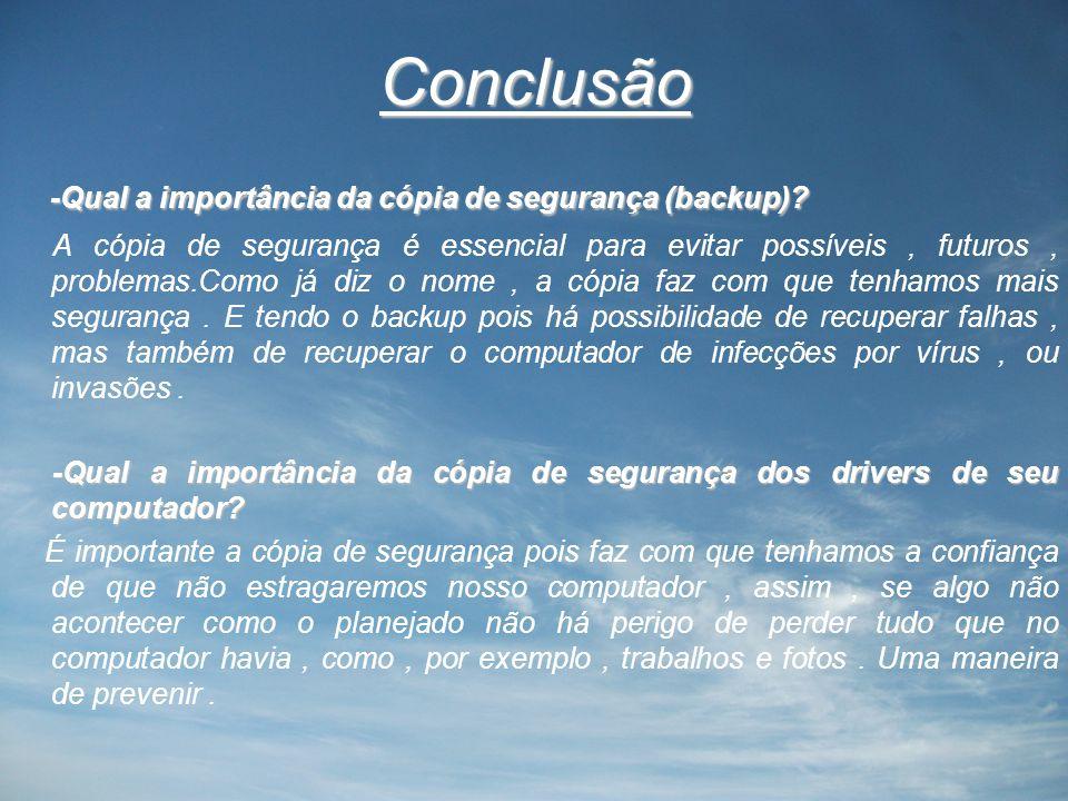 Conclusão -Qual a importância da cópia de segurança (backup).
