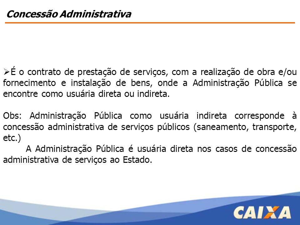  É o contrato de prestação de serviços, com a realização de obra e/ou fornecimento e instalação de bens, onde a Administração Pública se encontre com