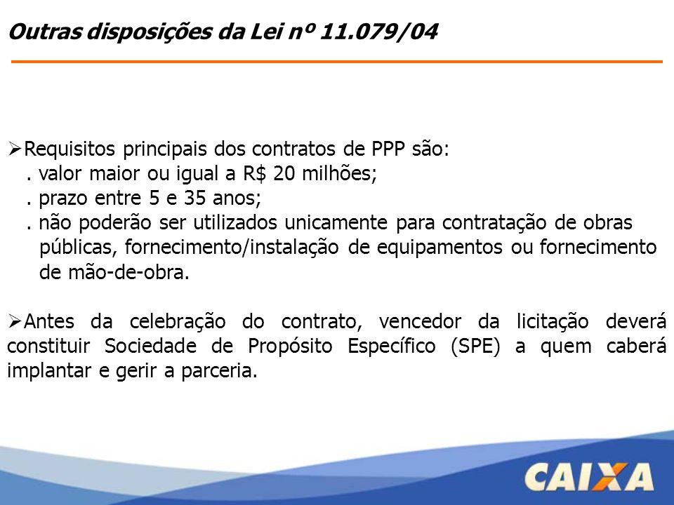  Requisitos principais dos contratos de PPP são:. valor maior ou igual a R$ 20 milhões;. prazo entre 5 e 35 anos;. não poderão ser utilizados unicame