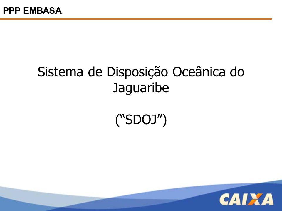 """Sistema de Disposição Oceânica do Jaguaribe (""""SDOJ"""") PPP EMBASA"""
