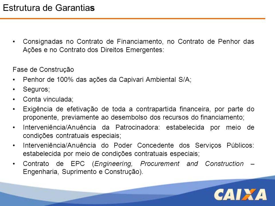 •Consignadas no Contrato de Financiamento, no Contrato de Penhor das Ações e no Contrato dos Direitos Emergentes: Fase de Construção •Penhor de 100% d