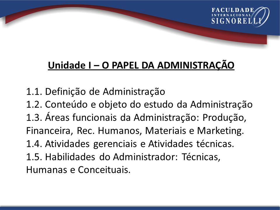 1.1.Definição de Administração Objetivos • Identificar as origens da Administração.