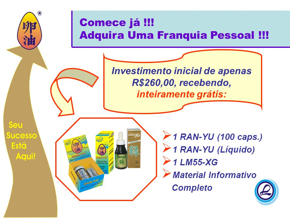  1 RAN-YU (100 caps.)  1 RAN-YU (Líquido)  1 LM55-XG  Material Informativo Completo Comece já !!! Adquira Uma Franquia Pessoal !!! Investimento in