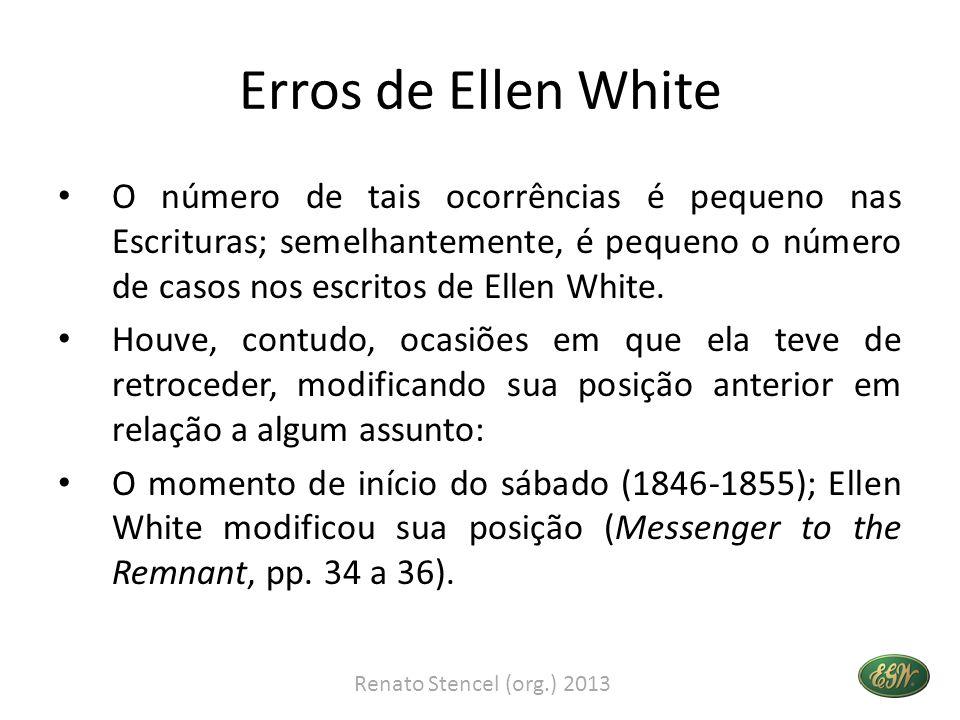 Erros de Ellen White • O número de tais ocorrências é pequeno nas Escrituras; semelhantemente, é pequeno o número de casos nos escritos de Ellen White