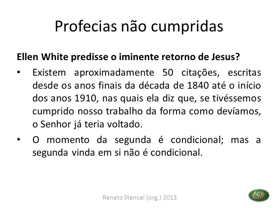 Profecias não cumpridas Ellen White predisse o iminente retorno de Jesus? • Existem aproximadamente 50 citações, escritas desde os anos finais da déca