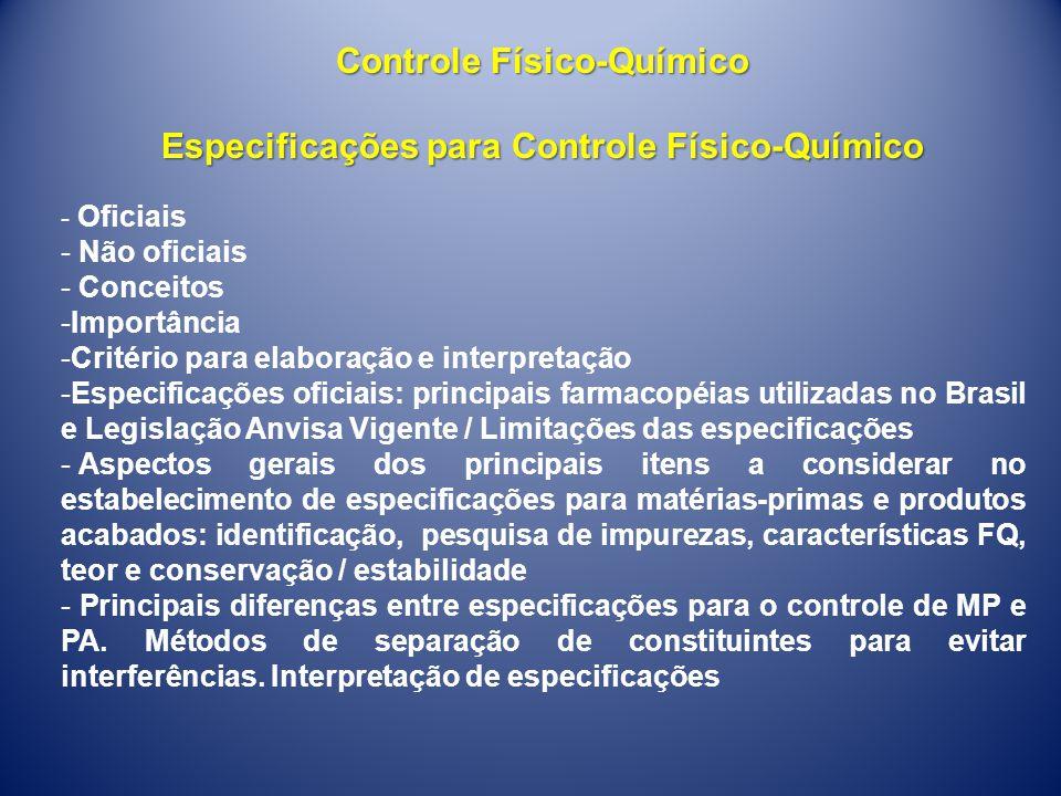 Controle Físico-Químico Especificações para Controle Físico-Químico - Oficiais - Não oficiais - Conceitos -Importância -Critério para elaboração e int