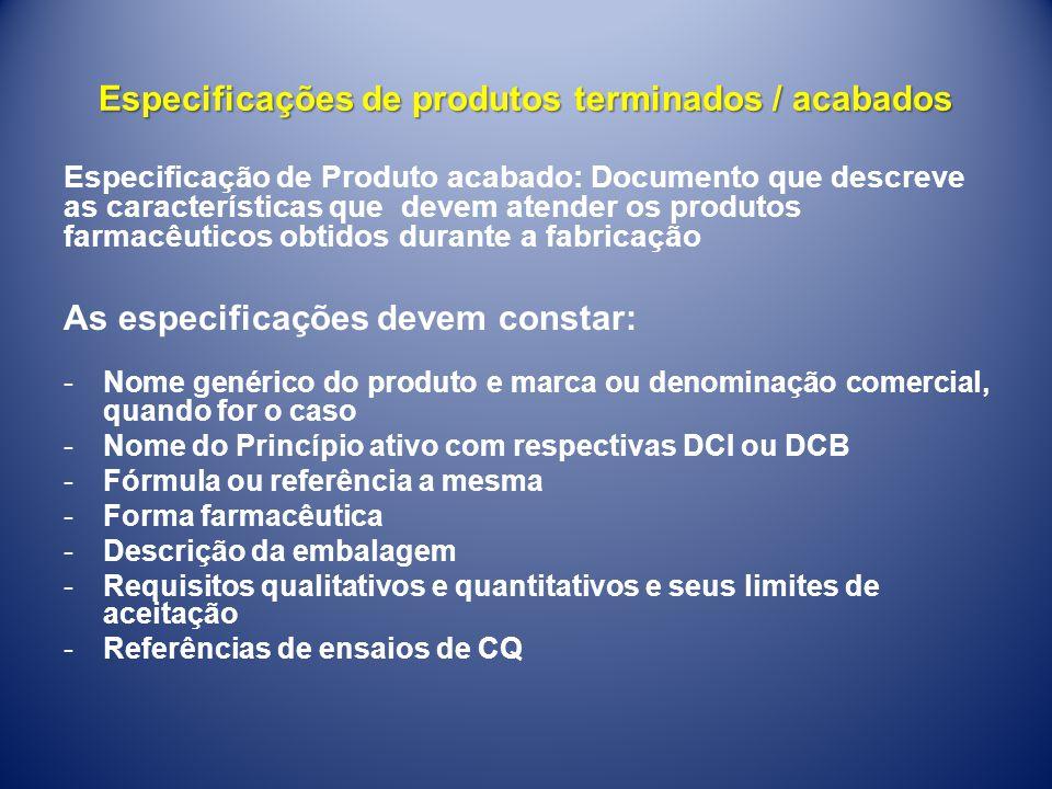 Especificações de produtos terminados / acabados Especificação de Produto acabado: Documento que descreve as características que devem atender os prod