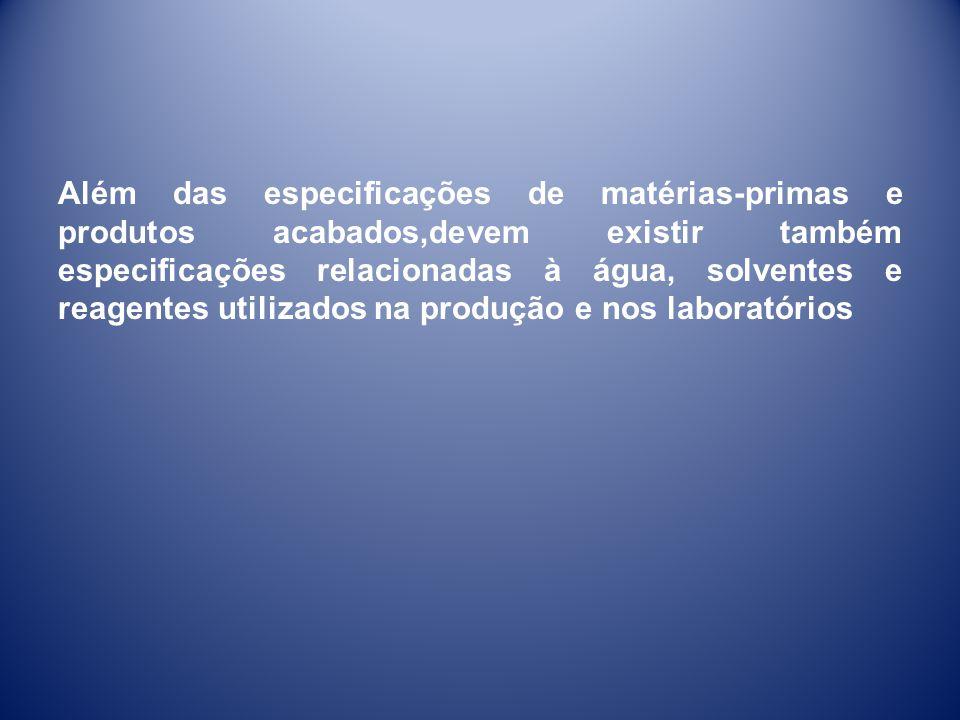 Especificação técnica X Metodologia de análise •Especificação técnica: Estabelece os limites de aceitação e referencia as metodologias utilizadas.