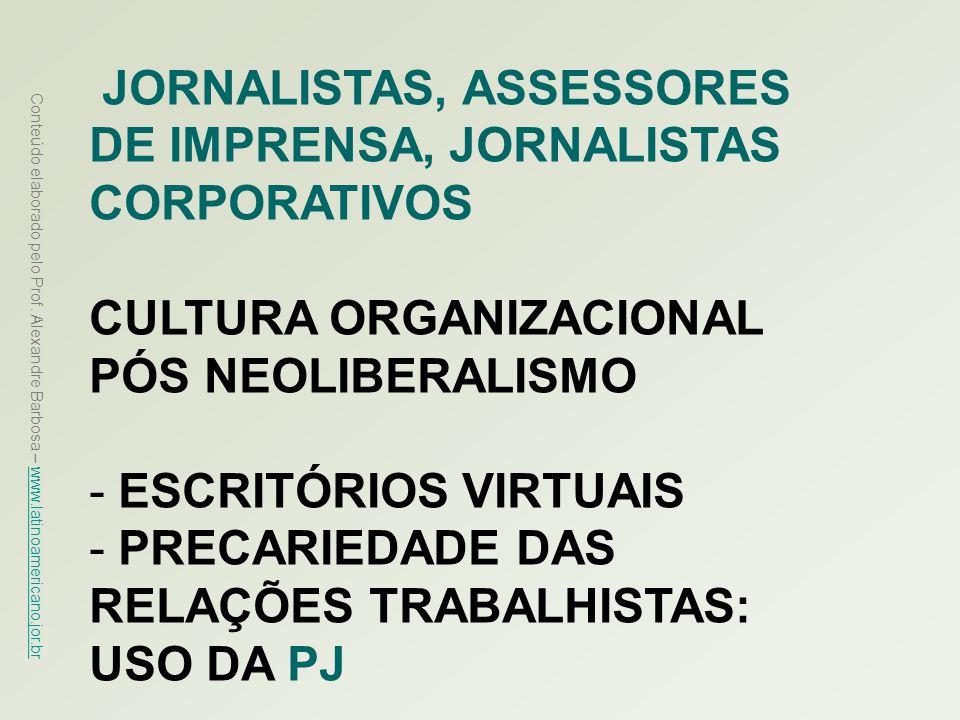 Conteúdo elaborado pelo Prof. Alexandre Barbosa – www.latinoamericano.jor.br www.latinoamericano.jor.br JORNALISTAS, ASSESSORES DE IMPRENSA, JORNALIST
