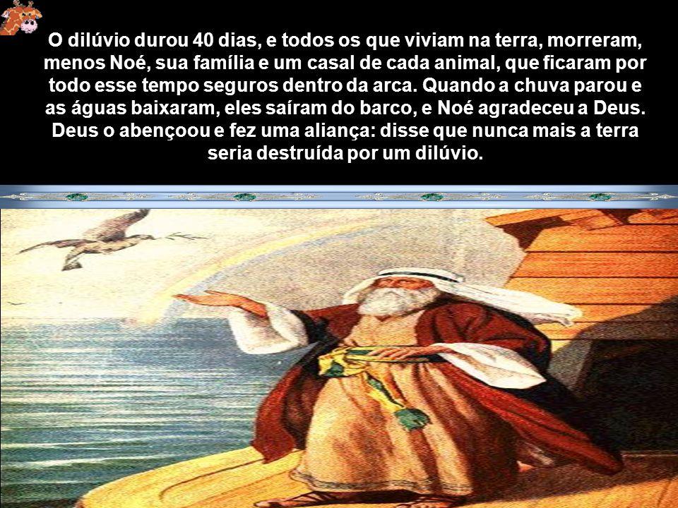 E um dia, quando a arca ficou pronta, Noé entrou nela com sua família e os animais. Um anjo travou a porta do barco do lado de fora, e então começou a