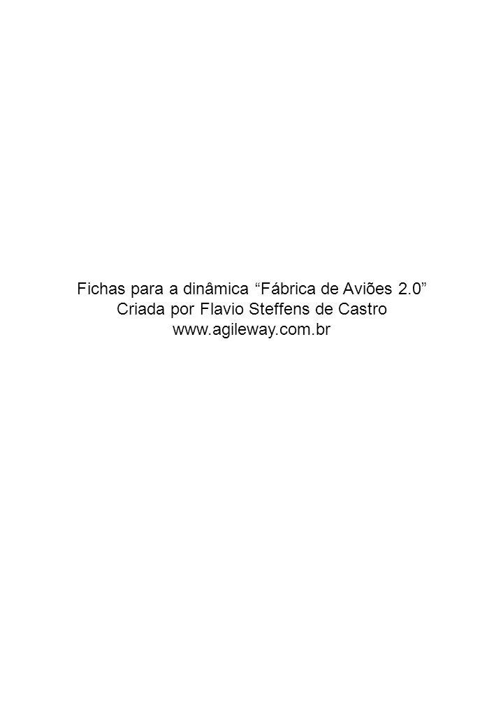 """Fichas para a dinâmica """"Fábrica de Aviões 2.0"""" Criada por Flavio Steffens de Castro www.agileway.com.br"""
