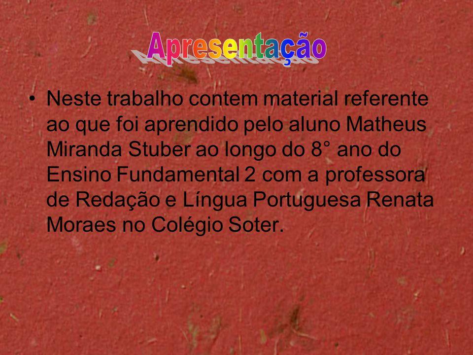 •Neste trabalho contem material referente ao que foi aprendido pelo aluno Matheus Miranda Stuber ao longo do 8° ano do Ensino Fundamental 2 com a prof