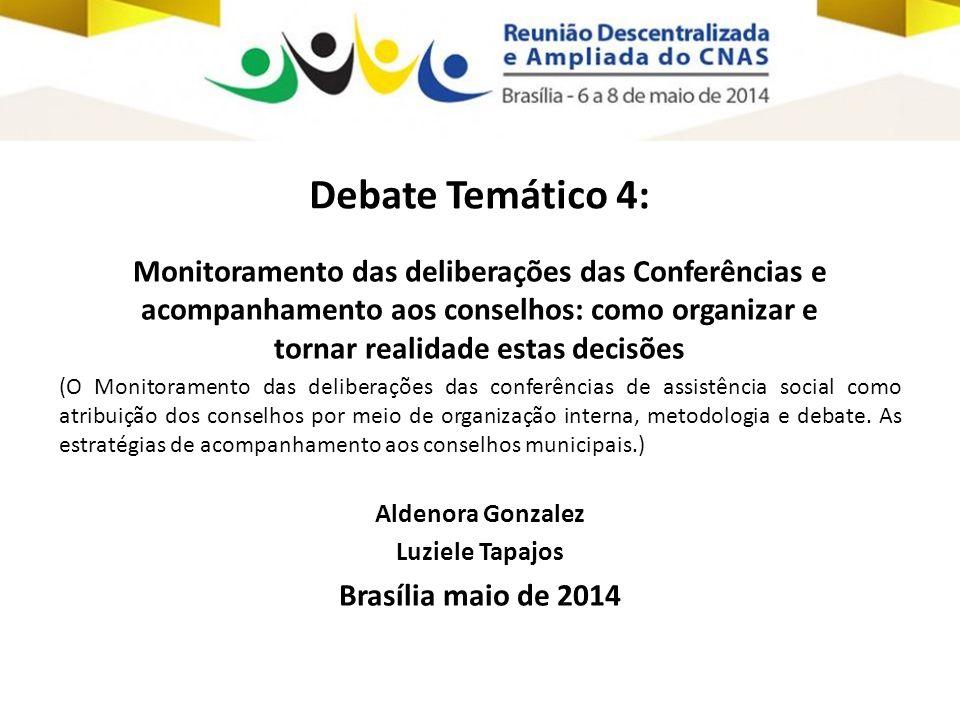Monitoramento das deliberações das Conferências e acompanhamento aos conselhos: como organizar e tornar realidade estas decisões (O Monitoramento das