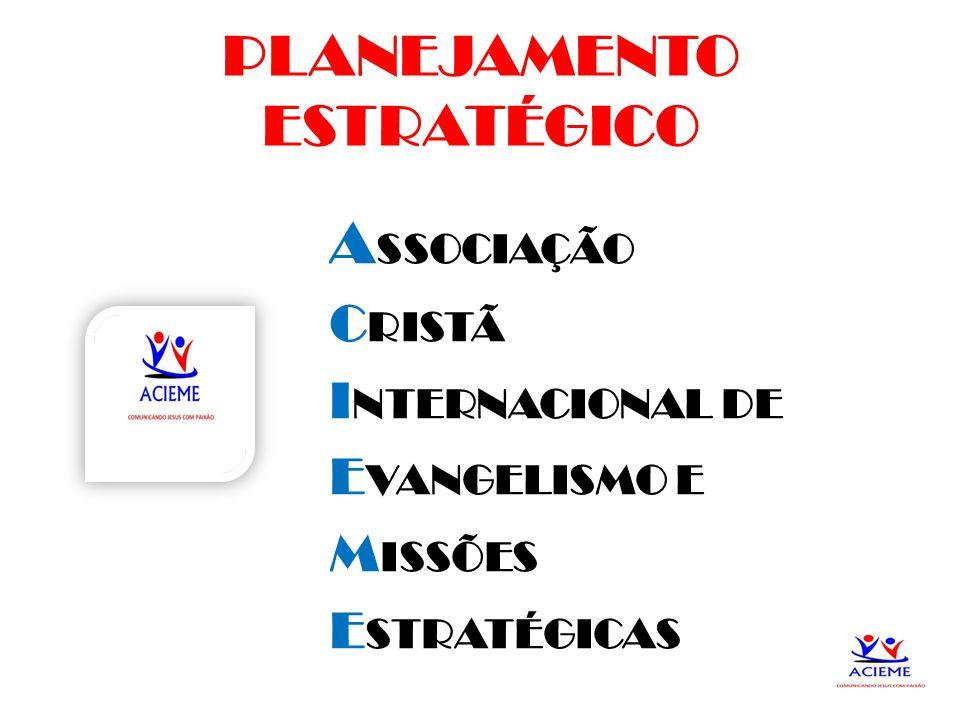 2 A SSOCIAÇÃO C RISTÃ I NTERNACIONAL DE E VANGELISMO E M ISSÕES E STRATÉGICAS