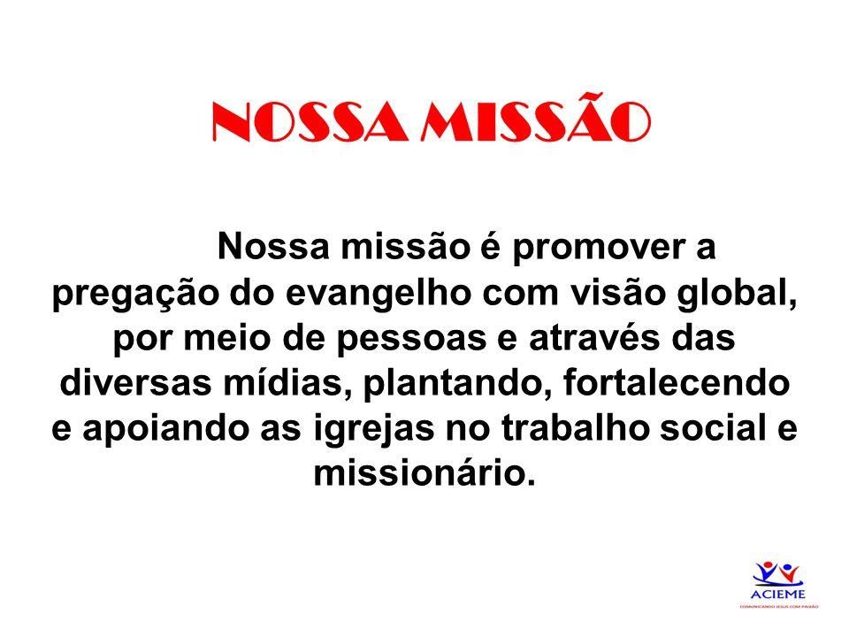 Nossa missão é promover a pregação do evangelho com visão global, por meio de pessoas e através das diversas mídias, plantando, fortalecendo e apoiand
