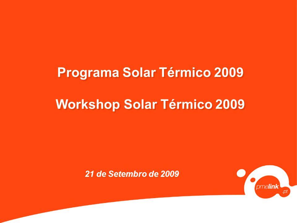 Programa Solar Térmico 2009 Workshop Solar Térmico 2009 21 de Setembro de 2009