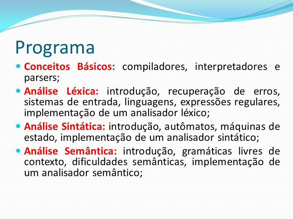 Definições COMPILADOR: é um dos módulos do software de um computador, cuja função é a de efetuar automaticamente a tradução de textos, redigidos em uma determinada linguagem de programação, para alguma outra forma que viabilize sua execução (em geral em linguagem de máquina) TRADUTOR:  Tradutores em que a ling.