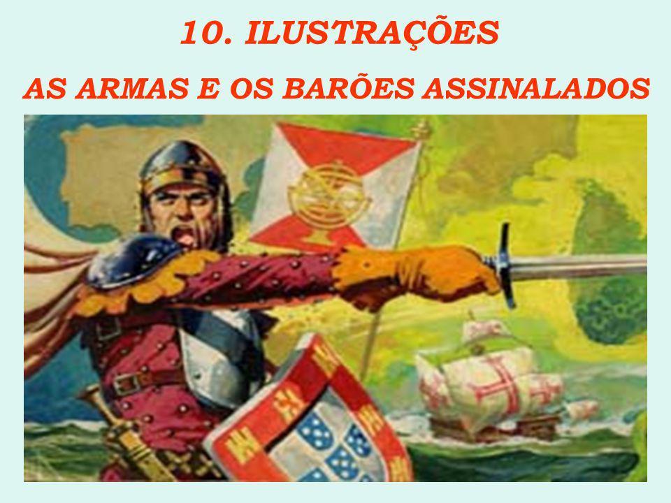10. ILUSTRAÇÕES AS ARMAS E OS BARÕES ASSINALADOS
