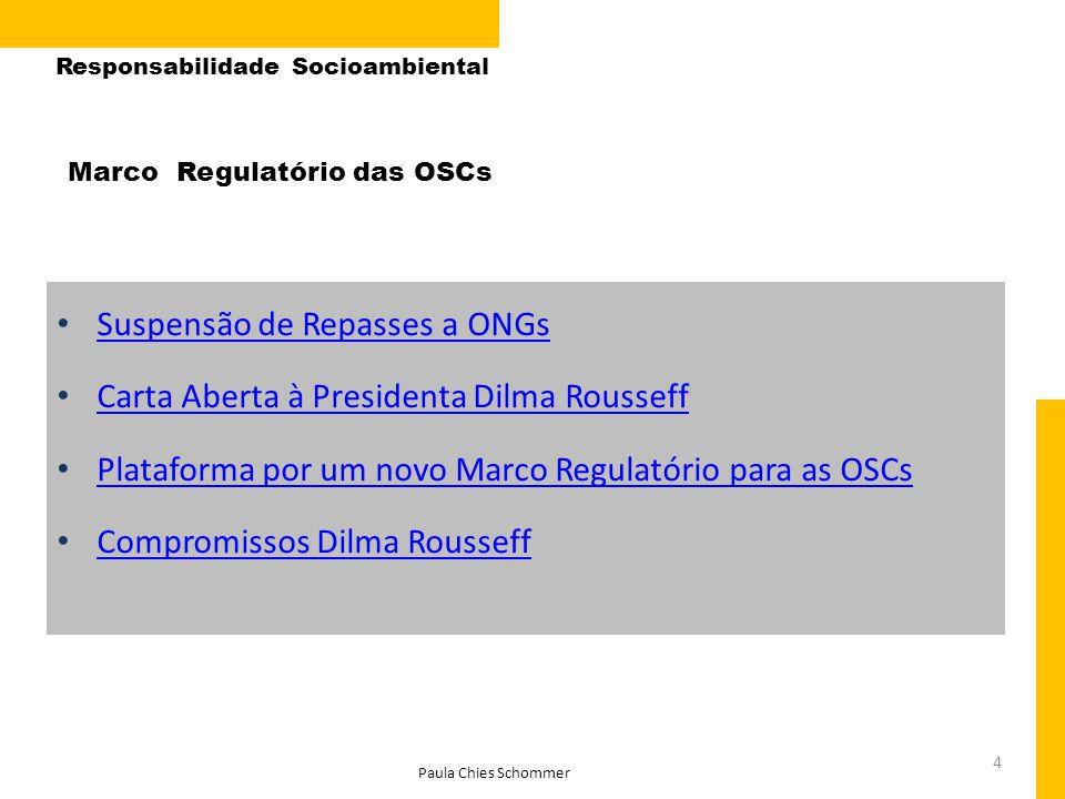 4 Marco Regulatório das OSCs • Suspensão de Repasses a ONGs Suspensão de Repasses a ONGs • Carta Aberta à Presidenta Dilma Rousseff Carta Aberta à Pre