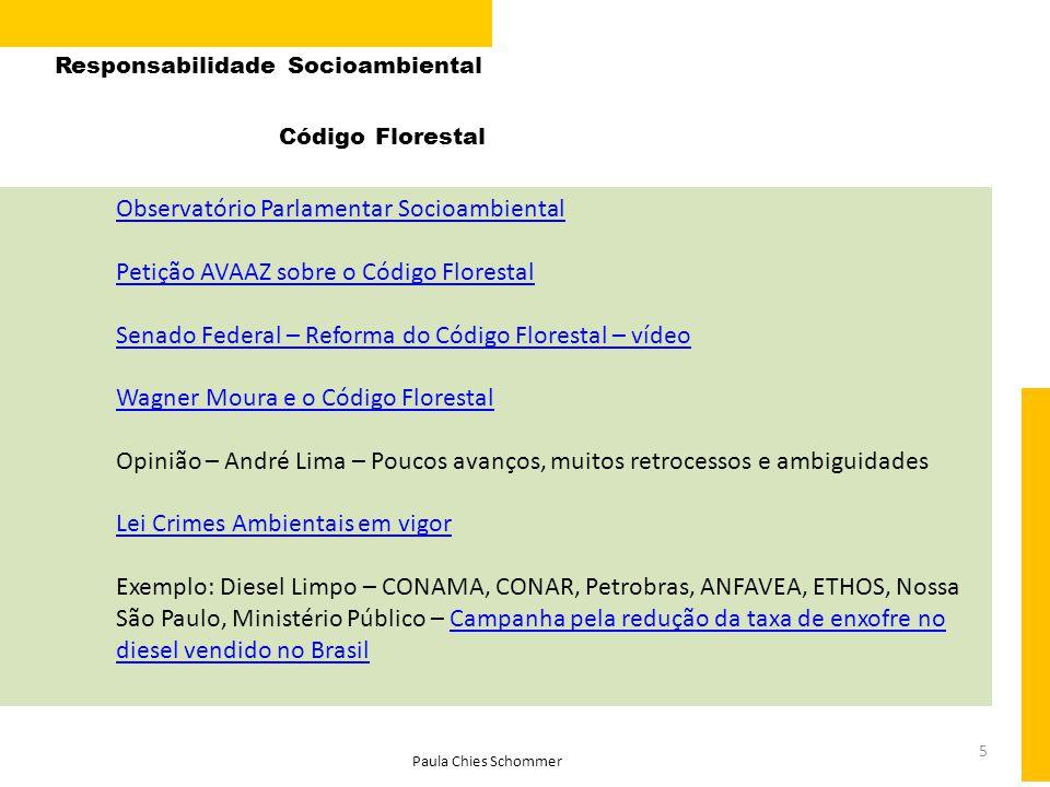 5 Código Florestal Responsabilidade Socioambiental Paula Chies Schommer Observatório Parlamentar Socioambiental Petição AVAAZ sobre o Código Florestal
