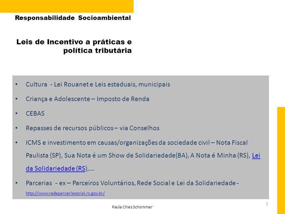 7 Leis de Incentivo a práticas e política tributária • Cultura - Lei Rouanet e Leis estaduais, municipais • Criança e Adolescente – Imposto de Renda •
