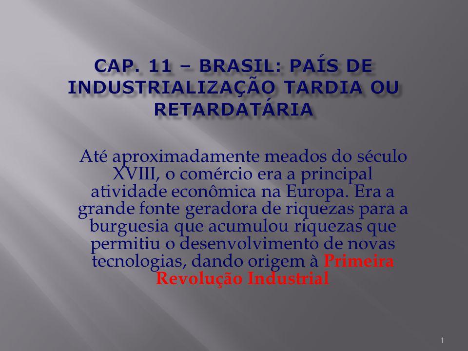  A robótica é marcante na Terceira Revolução Industrial. 11