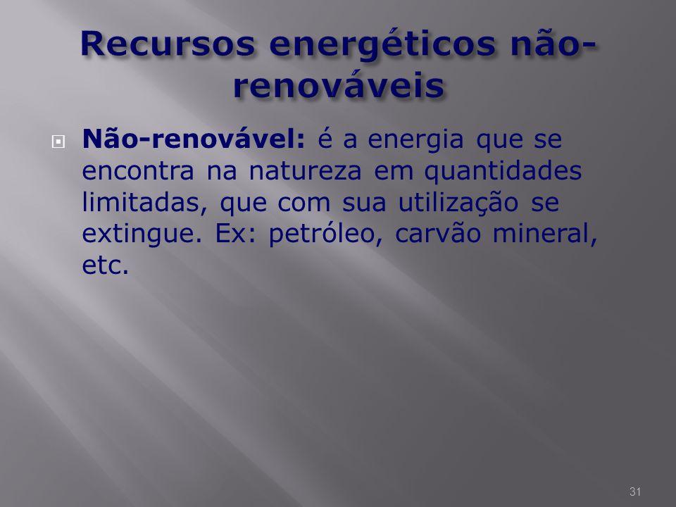  Renovável: é a energia que é extraída de fontes naturais capaz de se regenerar, consequentemente inesgotável. Ex: energia solar, energia eólica, etc