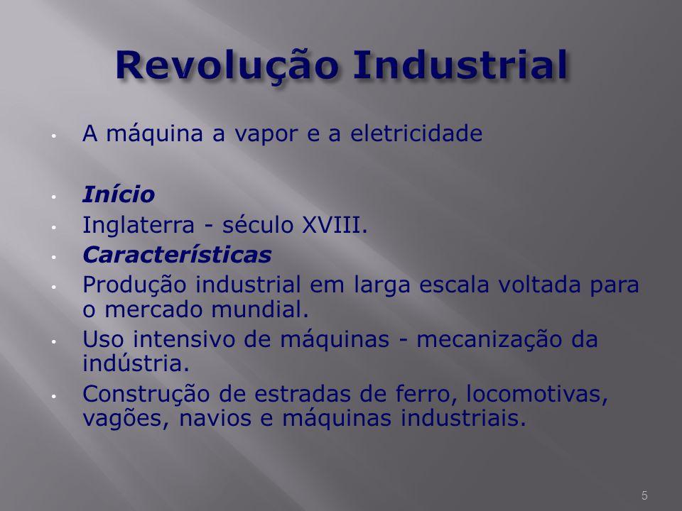 A Primeira Revolução Industrial ocorreu na Inglaterra no final do século XVIII início do século XIX, logo mais outros países como França, Bélgica, H