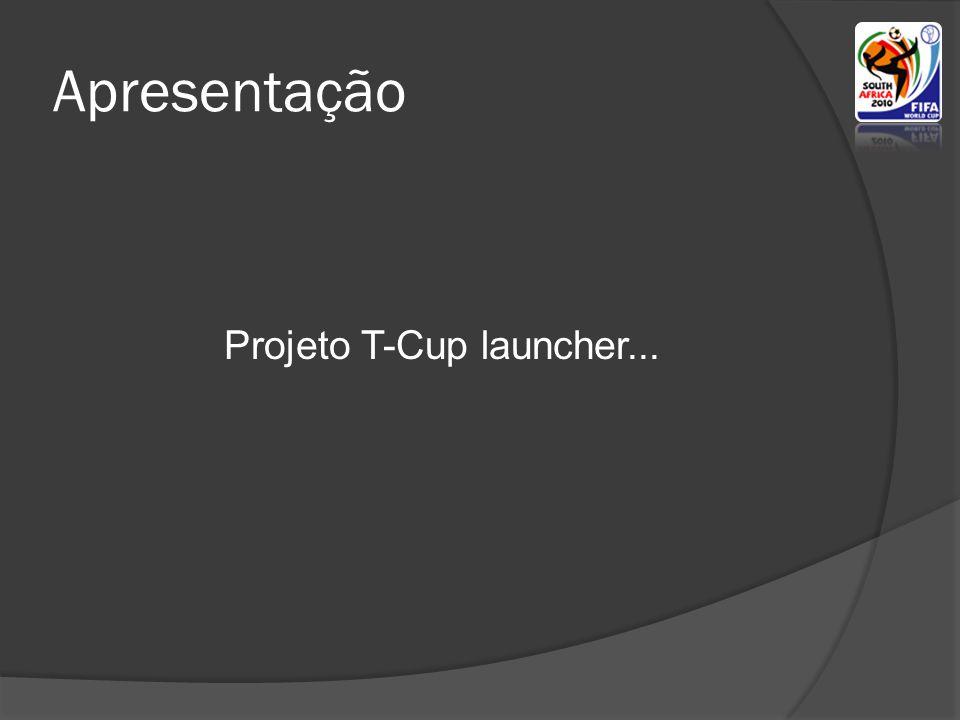 Apresentação Projeto T-Cup launcher...