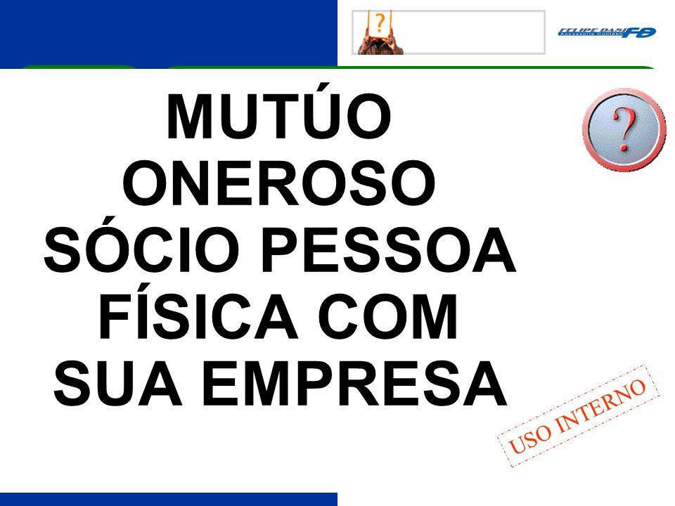 MUTÚO ONEROSO SÓCIO PESSOA FÍSICA COM SUA EMPRESA USO INTERNO