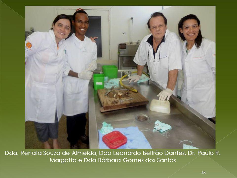 48 Dda. Renata Souza de Almeida, Ddo Leonardo Beltrão Dantes, Dr. Paulo R. Margotto e Dda Bárbara Gomes dos Santos