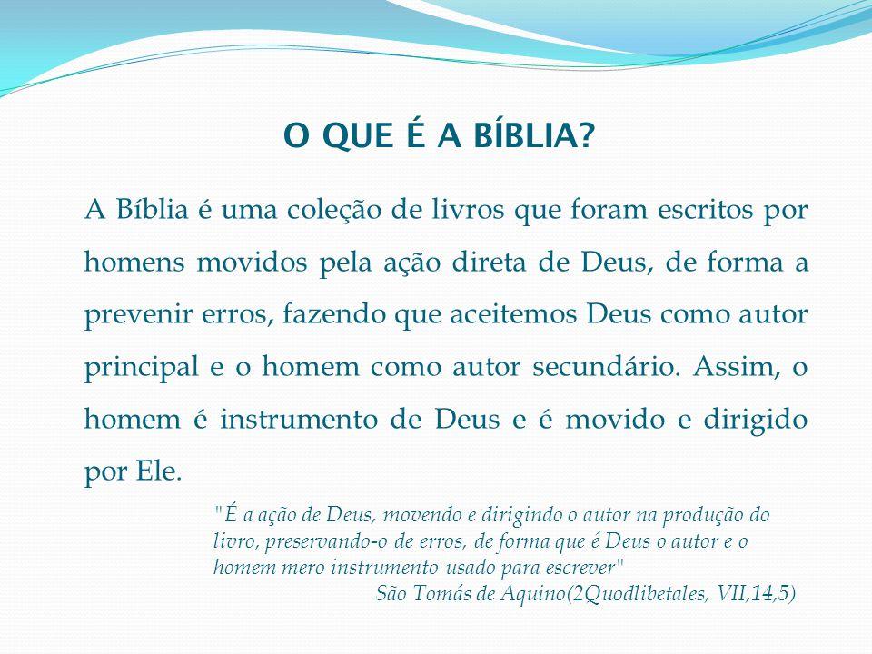 A Bíblia é uma coleção de livros que foram escritos por homens movidos pela ação direta de Deus, de forma a prevenir erros, fazendo que aceitemos Deus como autor principal e o homem como autor secundário.