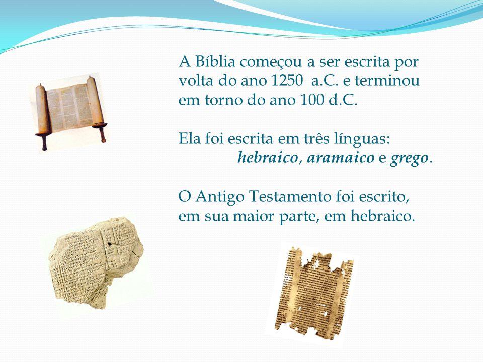 A Bíblia começou a ser escrita por volta do ano 1250 a.C.