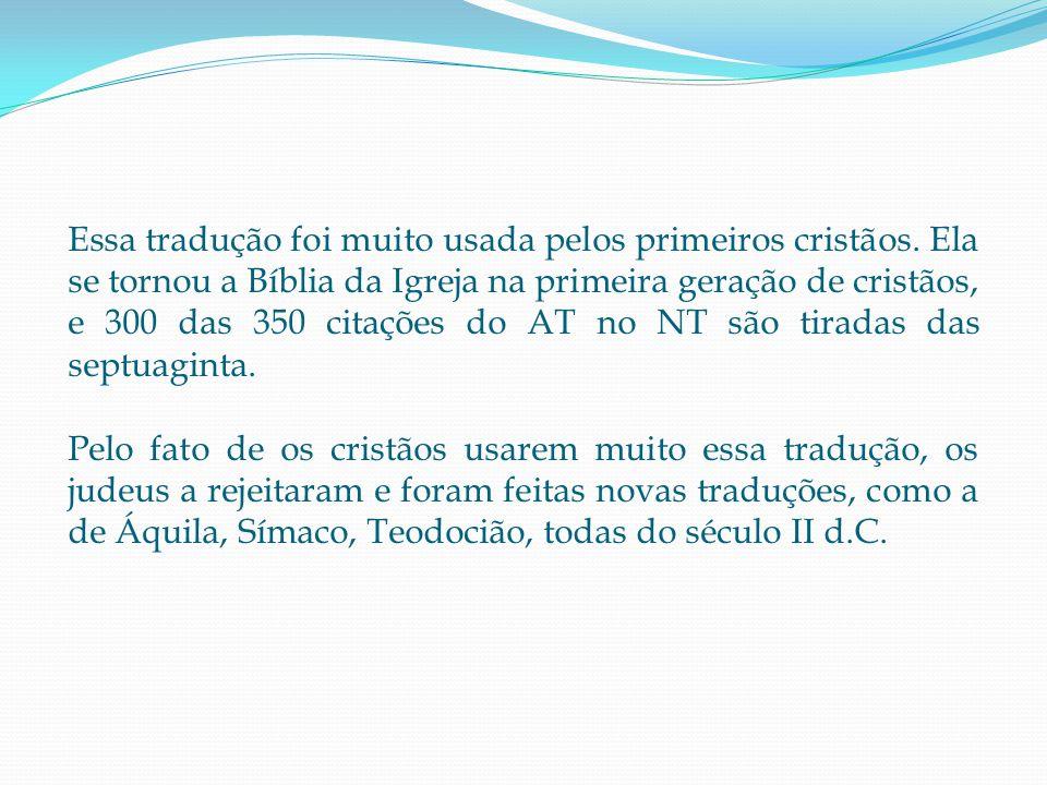 Essa tradução foi muito usada pelos primeiros cristãos.