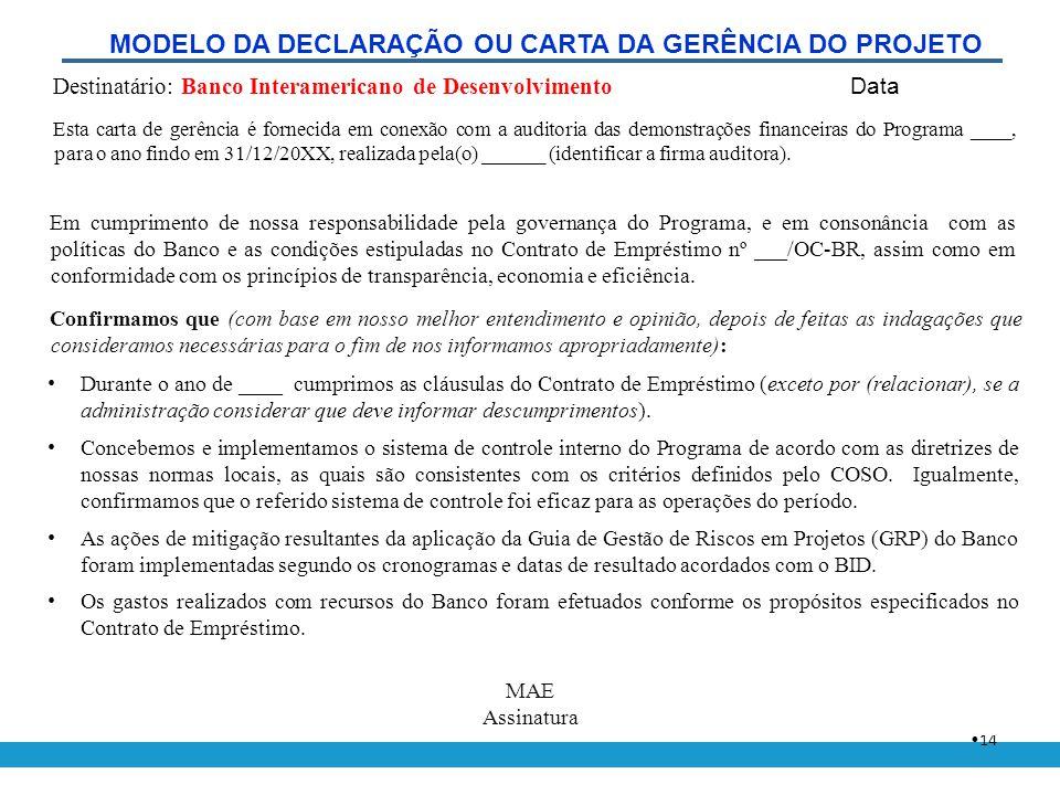 • 14 Data Destinatário: Banco Interamericano de Desenvolvimento Em cumprimento de nossa responsabilidade pela governança do Programa, e em consonância