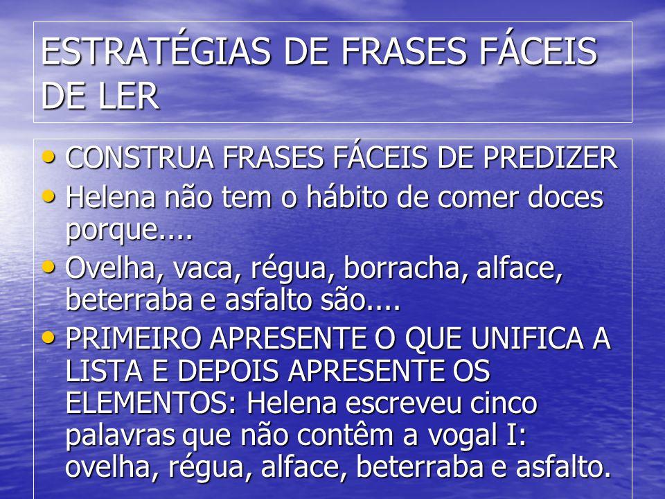 ESTRATÉGIAS DE FRASES FÁCEIS DE LER • CONSTRUA FRASES FÁCEIS DE PREDIZER • Helena não tem o hábito de comer doces porque....