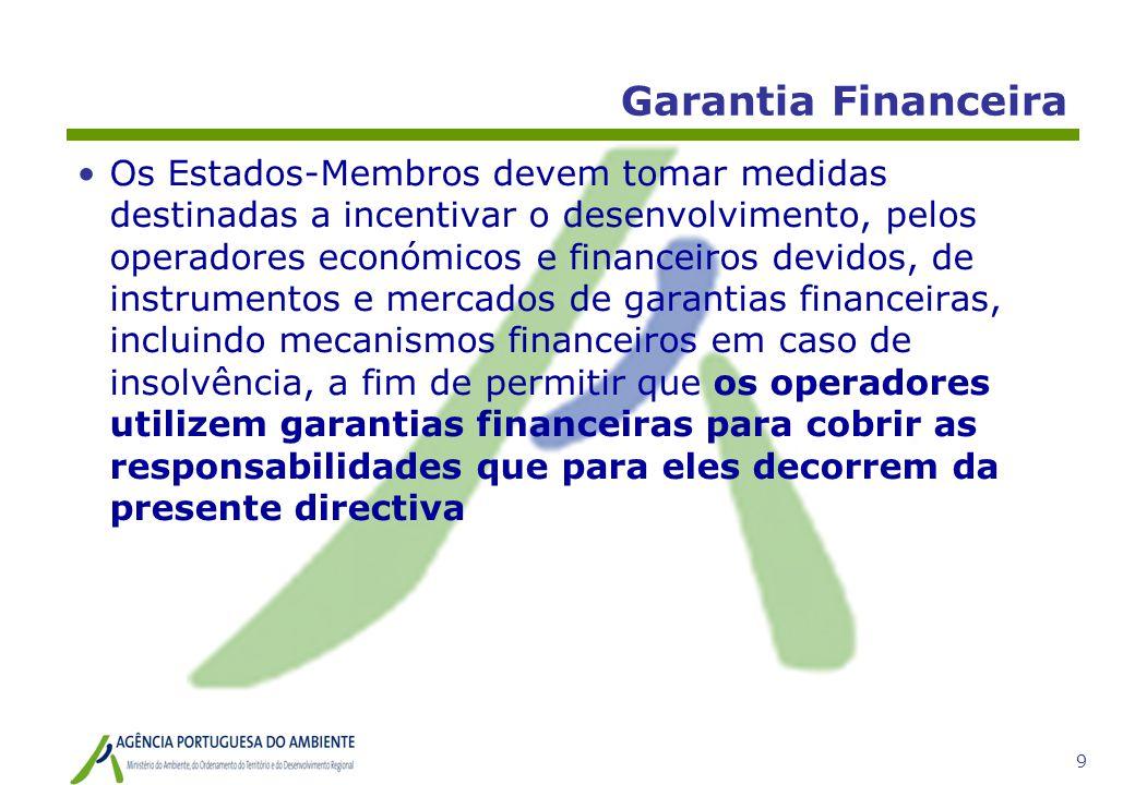 9 Garantia Financeira •Os Estados-Membros devem tomar medidas destinadas a incentivar o desenvolvimento, pelos operadores económicos e financeiros dev